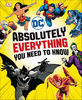 DC Comics Absolutely Everything You Need To Know DK