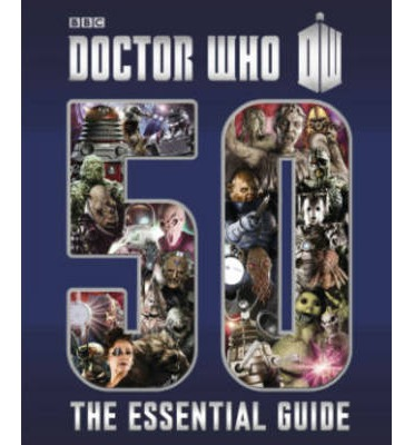 Doctor Who - Essential Guide to 50 Years of Doctor Who Hardback